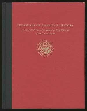 9781932821383: Treasures of American History: Documents Presented in Honor of New Citizens of the United States