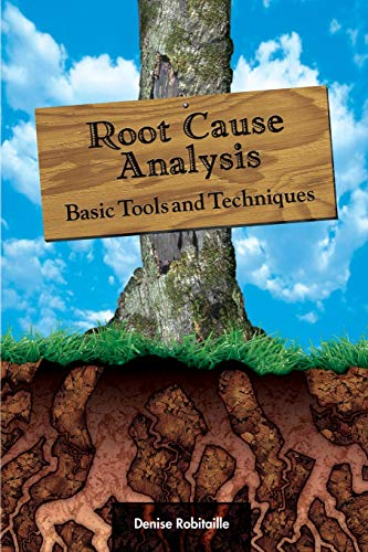 9781932828023: Root Cause Analysis: Basic Tools and Techniques