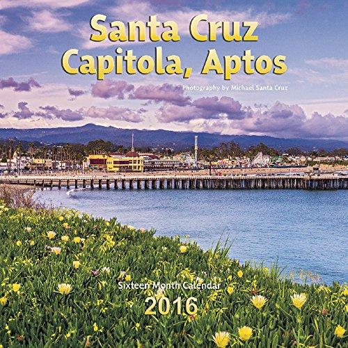 9781932832051: Santa Cruz, Capitola & Aptos Calendar 2016