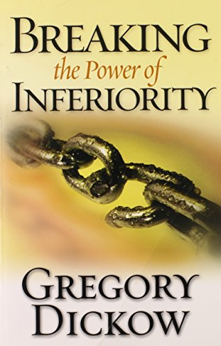9781932833041: Breaking the Power of Inferiority