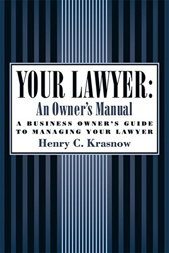 9781932841121: Your Lawyer: An Owner's Manual: A Business Owner's Guide to Managing Your Lawyer