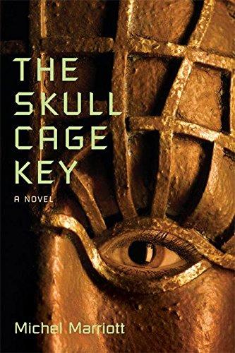The Skull Cage Key: A Novel: Michel Marriott
