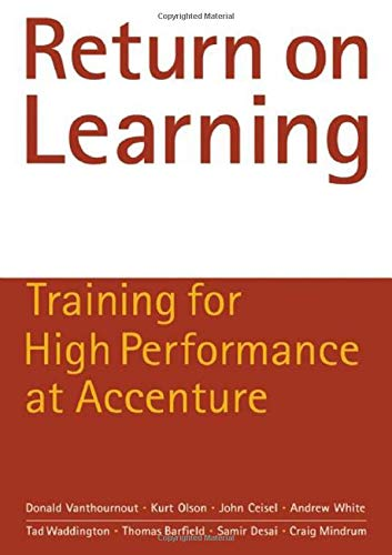 Return on Learning: Training for High Performance at Accenture: Vanthournout, Donald