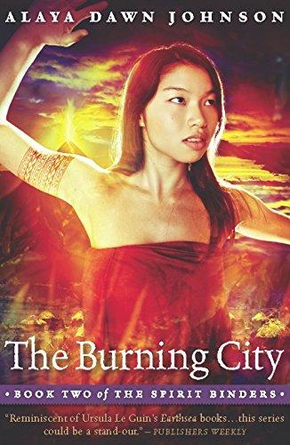 The Burning City (Spirit Binders): Johnson, Alaya Dawn