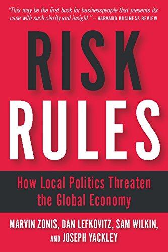 Risk Rules: How Local Politics Threaten the Global Economy.: Marvin Zonis, et al
