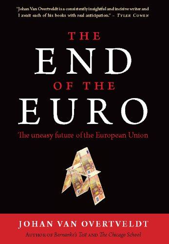 9781932841619: The End of the Euro: The Uneasy Future of the European Union