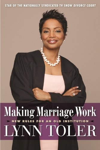 Making Marriage Work: New Rules for an Old Institution: Toler, Lynn