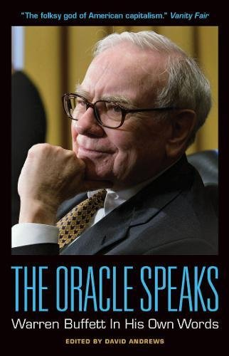 9781932841695: The Oracle Speaks: Warren Buffett In His Own Words (In Their Own Words)