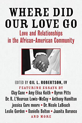 Where Did Our Love Go: Love and Relationships in the African-American Community: R. L'Heureux ...