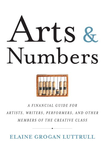 9781932841756: Arts & Numbers: A Financial Guide for Artists, Writers, Performers, and Other Members of the Creative Class