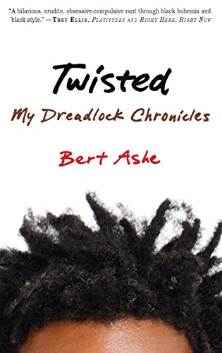 9781932841961: Twisted: My Dreadlock Chronicles