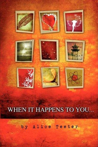 When it happens to you . . .: Alice Teeter