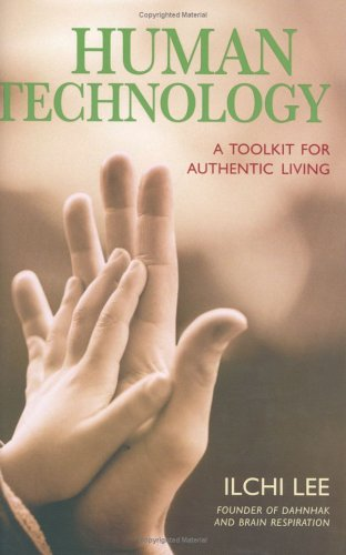 9781932843118: Human Technology: A Toolkit for Authentic Living