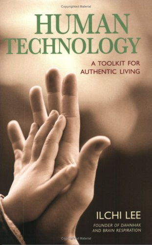 9781932843125: Human Technology: A Toolkit For Authentic Living