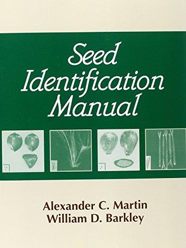 Seed Identification Manual (Paperback): C. Alexander Martin,