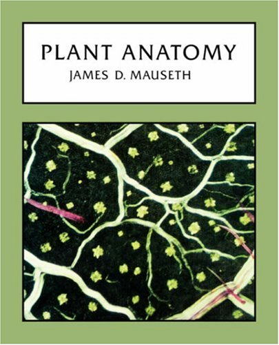 Plant Anatomy (1932846174) by James D. Mauseth