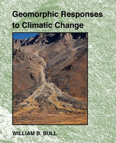 Geomorphic Responses to Climatic Change: William B. Bull