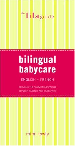 The lilaguide: Bilingual Babycare: English/French: Mimi Towle