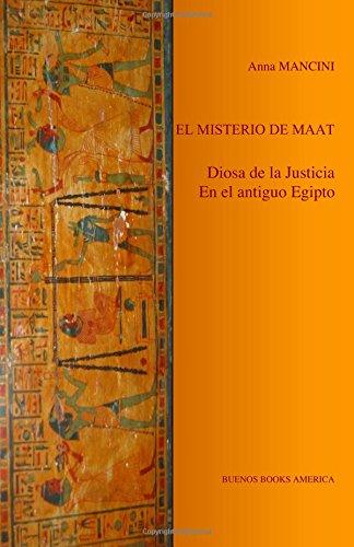 9781932848069: El Misterio De Maat, Diosa De La Justicia En El Antiguo Egipto (Spanish Edition)