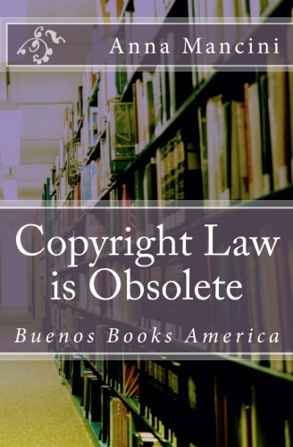 9781932848182: Copyright Law Is Obsolete