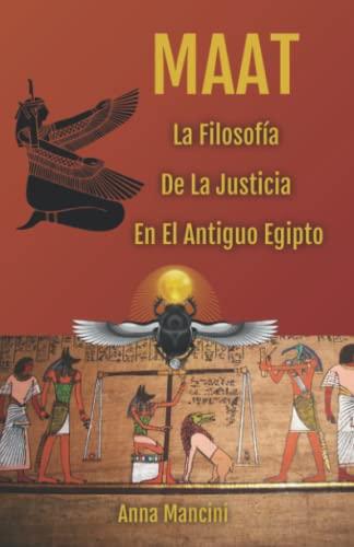 9781932848427: Maat, La filosofia de la Justicia en el Antiguo Egipto
