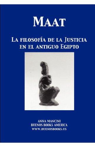 9781932848465: Maat, La Filosofia de La Justicia En El Antiguo Egipto
