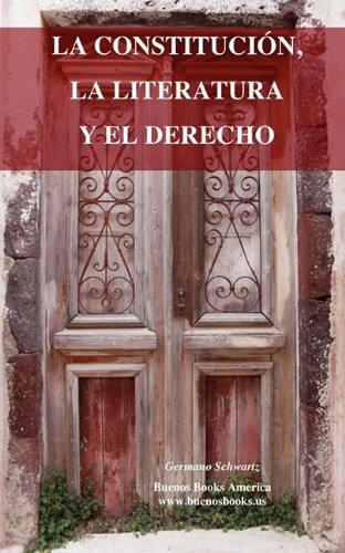 9781932848564: LA CONSTITUCION, LA LITERATURA Y EL DERECHO
