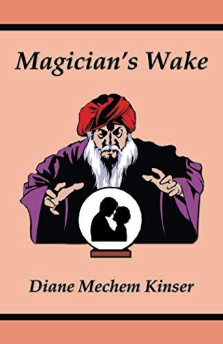 Magician's Wake: Diane Mechem Kinser