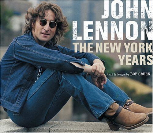 9781932855074: [John Lennon: The New York Years] (By: Bob Gruen) [published: October, 2005]