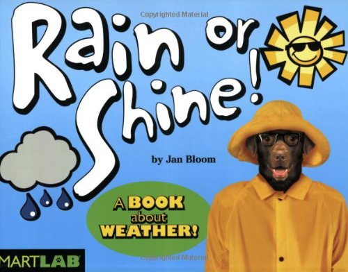 Rain or Shine!(A Book About Weather!): Bloom, Jan