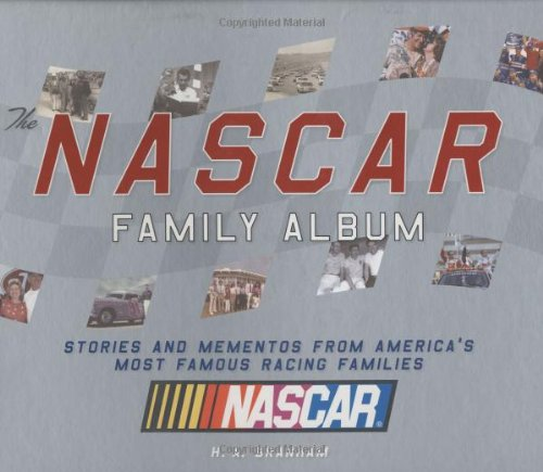 9781932855586: The NASCAR Family Album: Stories and Mementos From America's Most Famous Racing Family