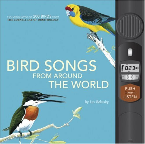 Bird Songs From Around the World: Featuring Songs of 200 Birds from the Cornell Lab of Ornithology ...