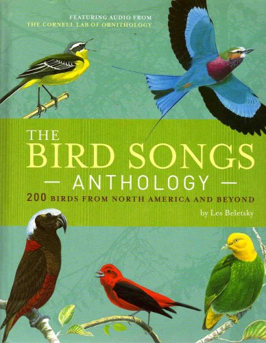 The Bird Songs Anthology. 200 Birds From North America and Beyond