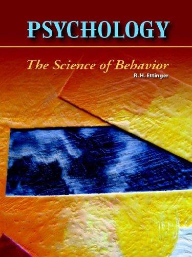 Psychology the Science of Behavior: R.H. Ettinger