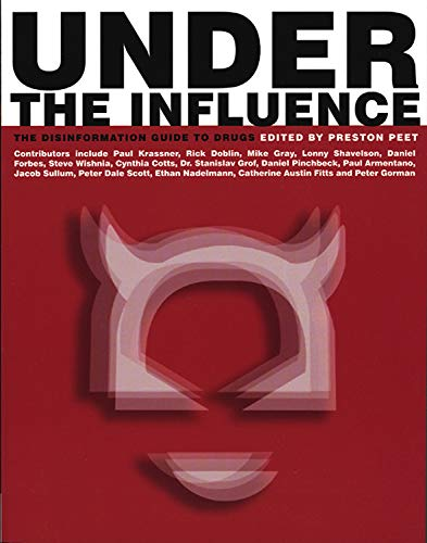 9781932857009: Under The Influence: The Disinformation Guide to Drugs (Disinformation Guides)