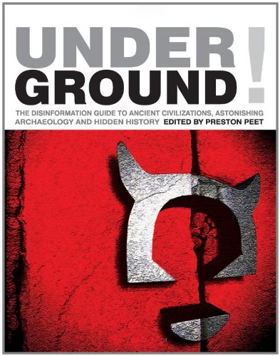 9781932857191: Underground: The Disinformation Guide to Ancient Civilizations, Astonishing Archaeology and Hidden History (Disinformation Guides)