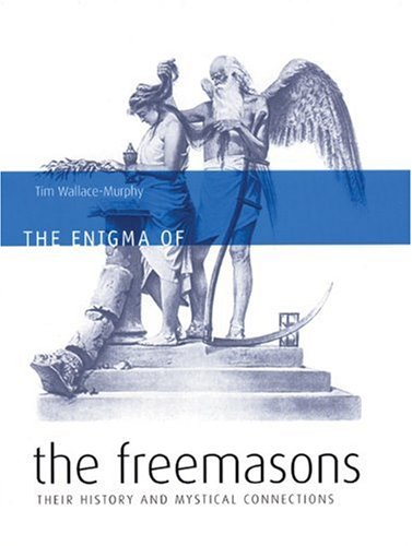 9781932857443: The Enigma of the Freemasons: Their History And Mystical Connections