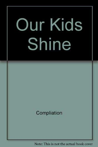 9781932863086: Our Kids Shine