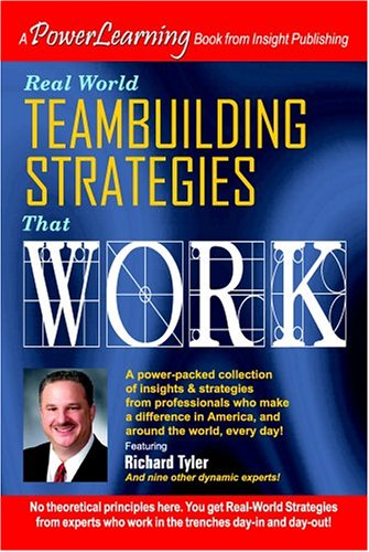 9781932863222: Real World Team Building Strategies That Work: A Power Learning Book