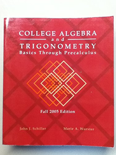 9781932864359: College Algebra and Trigonometry: Basics Through Precalculus (Fall 2005 Edition)