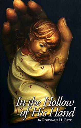 In the Hollow of His Hand: ROSEMARIE BETZ