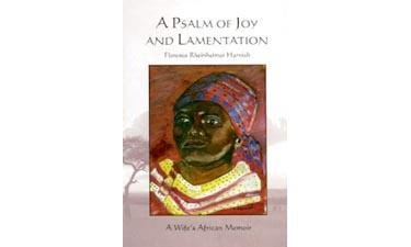 A Psalm of Joy and Lamentation : A Wife's African Memoir