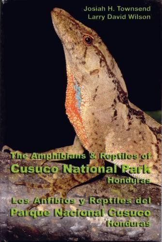 Amphibians and Reptiles of Cusuco National Park Honduras (Los Anfibios Y Reptiles Del Parque ...