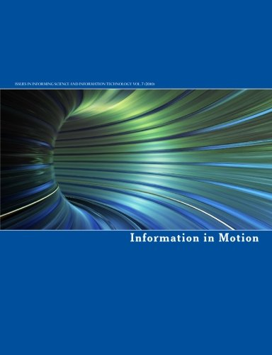 9781932886283: Information in Motion:: The Journal Issues in Informing Science and Information Technology