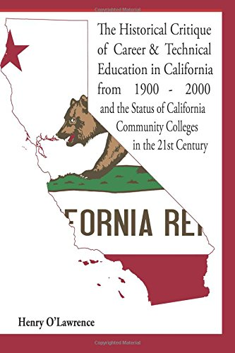 Historical Critique of Career and Technical Education in California: from 1900-2000 and the Status ...
