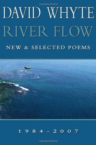 River Flow: New & Selected Poems 1984-2007: Whyte, David
