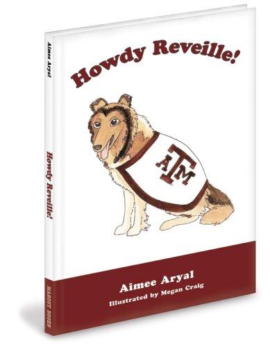 Howdy Reveille! (9781932888188) by Aimee Aryal
