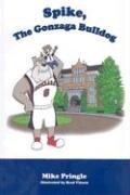 9781932888676: Spike, the Gonzaga Bulldog