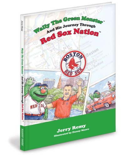 9781932888898: Wally the Green Monster and His Journey Through Red Sox Nation!