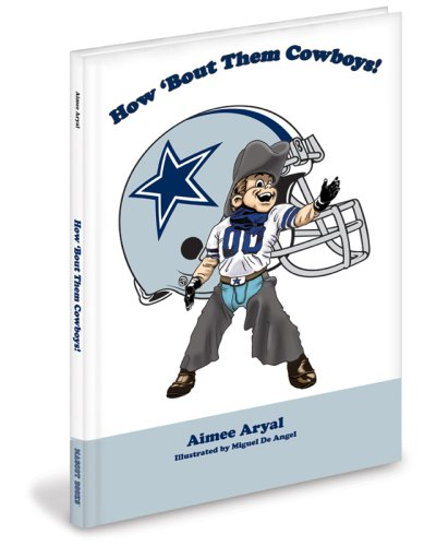 How 'Bout Them Cowboys! (193288890X) by Aimee Aryal; M. Cooper